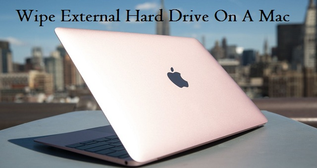 Wipe External Hard Drive On A Mac